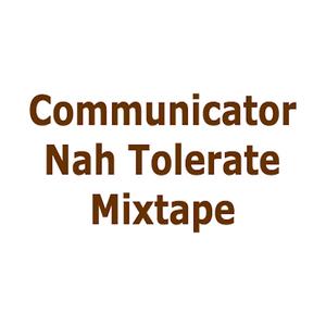 Nah Tolerate Mixtape