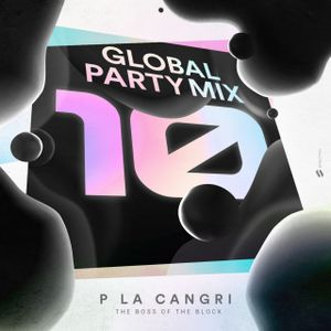 Global Party #10 Mix Powered by P La Cangri