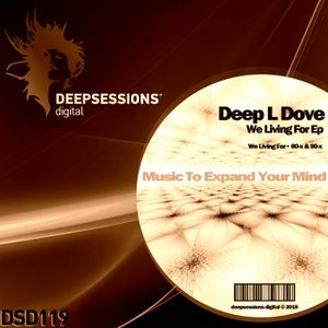 DSD119 Deep L Dove - We Living For Ep - OUT Now @ Beatport