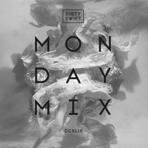 #MondayMix 249 by @dirtyswift - 03.Sep.2018 (Live Mix)