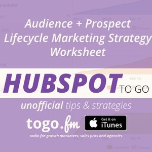 HTG #186 – A Worksheet to Map @HubSpot to Customer Experience