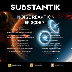 Substantik - Noise Reaktion Episode 74 (November 14 2017)