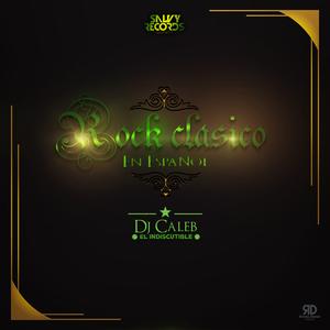 Rock Clasico En español Pro. DJ CALEB S.R