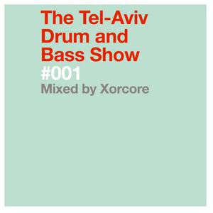 The Tel-Aviv Drum and Bass Show - #001 (pilot show)