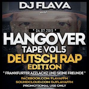 DJ Flava - Hangover Night Vol.5 2015 - Deutsch Rap Edition - Frankfurter Azzlackz und seine Freunde
