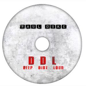 D.D.L. - Deep Dirt & Loud