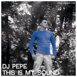DJ Pepe - This is My Sound Part 1
