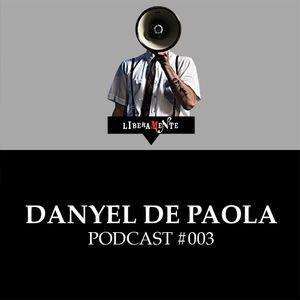 LiberaMente presents: Danyel De Paola - Podcast #003