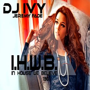 DJ4Y.JEREMYFADE_IN HOUSE WE BELIEVE VOL.130 (18-12-16)