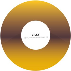 Siles - Night Light Records Podcast 031