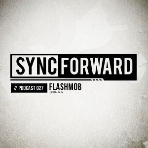 Sync Forward Podcast 027 - Flashmob