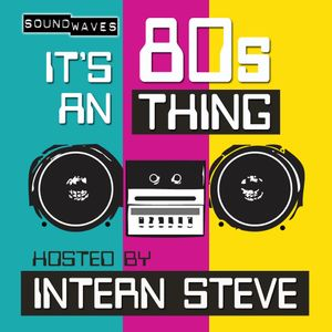 """It's an 80s Thing #5: """". . . and the . . . """" Bands & Bay Area Bands"""