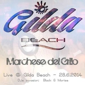 Il Marchese: Live @  Gilda beach - 28-06-2014    -   (DJs Invasion: Morise; Black)