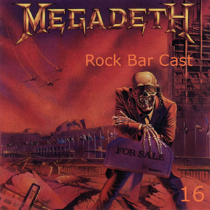 Rock Bar Cast 16 - Megadeth