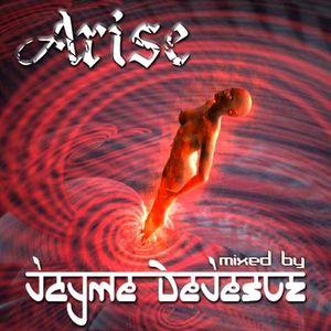 Arise - Mixed Live by DJ Jayme DeJesuz - 2007