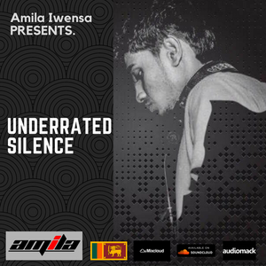 UNDERRATED SILENCE #065