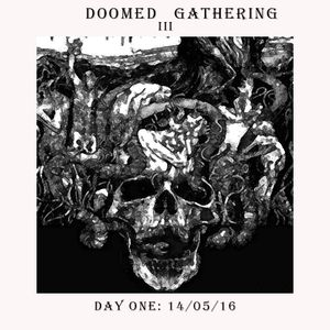 Doomed gathering III : Day one 14/05/16