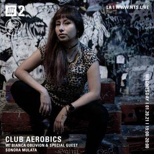 Club Aerobics w/ Bianca Oblivion & Sonora Mulata - 20th January 2021