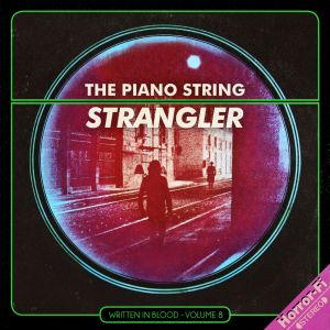 The Piano String Strangler WIB Vol.8