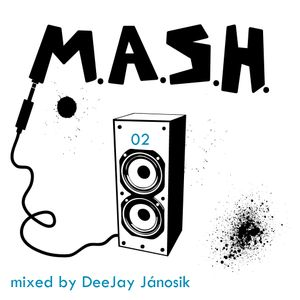 M.A.S.H. 02 mixed by DeeJay Jánosik