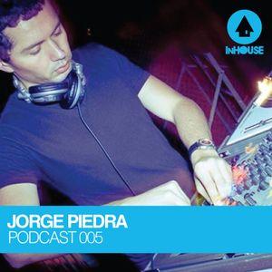InHouse Podcast 005 - Jorge Piedra