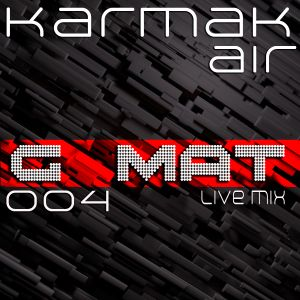 Karmak Air Podcast 004 with G Mat (Live Mix)