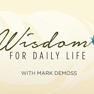 Wisdom for Daily Life with Mark DeMoss, Day 1