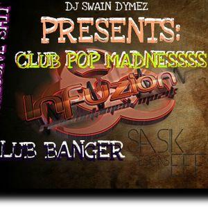DJ SWAIN INFUZION PRESENTS – THE CLUB POP BANGING MIXTPE