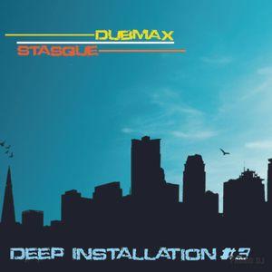 Dubmax & Stasque - Deep Installation #3