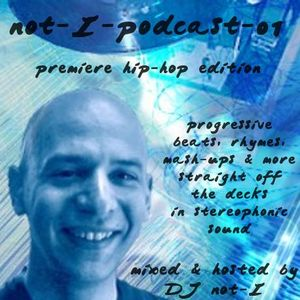 not-I-podcast-01: Premiere Hip-Hop Edition