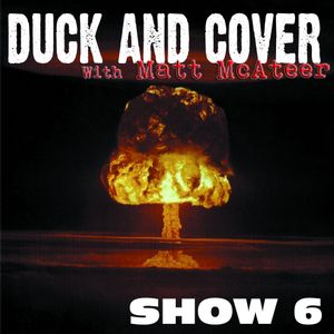 Duck & Cover: Show 6