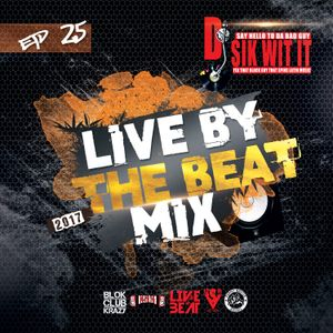 DJ Sik Wit It Live By The Beat Mix EP.25