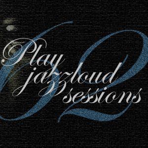 playjazzloud sessions Vol. 62