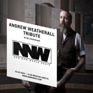 Andrew Weatherall Tribute w/ Mi Croevkhas - 2nd March 2020