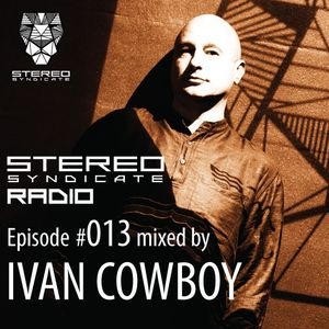 Episode #013 mixed by IVAN COWBOY