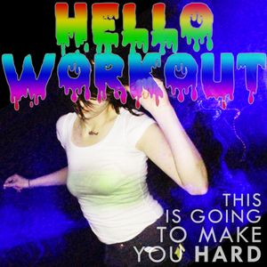 HELLO WORKOUT 017  // This Is Going To Make You Hard
