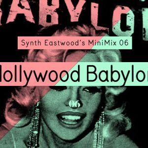 Synth Eastwood MiniMix 006 - Hollywood Babylon
