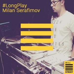 Long Play со Milan Serafimov #1 (2015.06.30)