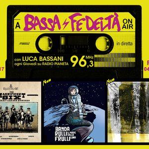 01/06/2017 - Bassa Fedeltà On Air - interviste: Iron Mais, Banda Rulli Frulli, Ella Goda