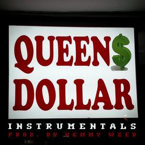 Queen$ Dollar Instrumentals