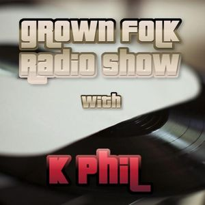 The Grown Folk Radio Show with K Phil - 8th October 2015