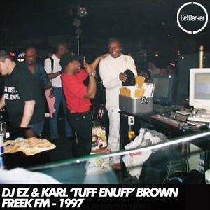 DJ EZ & Karl 'Tuff Enuff' Brown - Freek FM - 1997