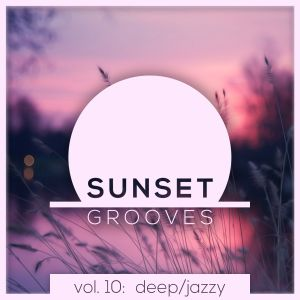 Sunset Grooves Vol.10 - Deep/Jazzy