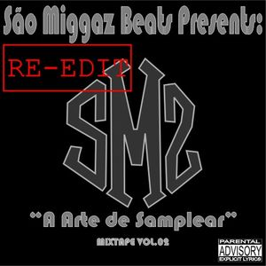 "São Miggaz Beats Presents: ""A Arte de Samplear (Re-Edit)"" Mixtape Vol.02"