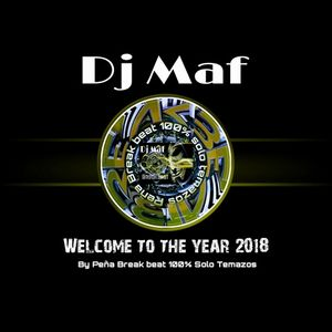 Dj Maf Welcome To The Year 2018