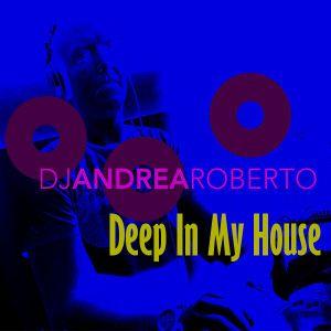 Andrea Roberto pres. Deep In My House Radioshow (Nov 16 2015)
