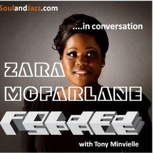 Zara McFarlane .......in conversation with Tony Minvielle