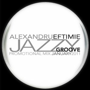 Dj Alexandru Eftimie - Jazzy groove (Promotional mix January 2011)