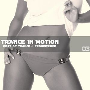 Trance in Motion Vol 3