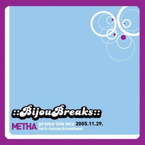 "Metha - ""Extended"" Bijoubreks mix  2005.   ""archive"""
